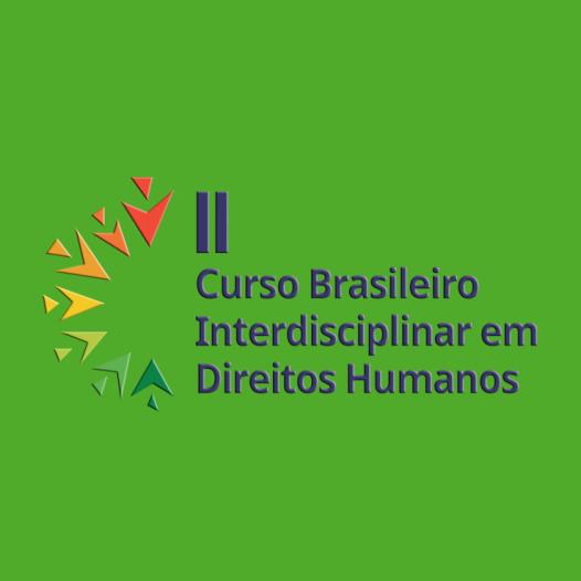 II Curso Brasileiro Interdisciplinar em Direitos Humanos